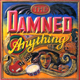The Damned, Anything
