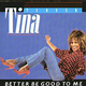 Tina Turner, You Better Be Good To Me